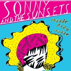 Sonny & the Sunsets: Moods Baby Moods