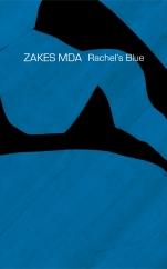 Rachel's Blue: by Zakes Mda