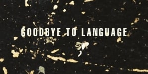 Daniel Lanois: Goodbye to Language