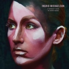 Ingrid Michaelson: It Doesn't Have to Make Sense