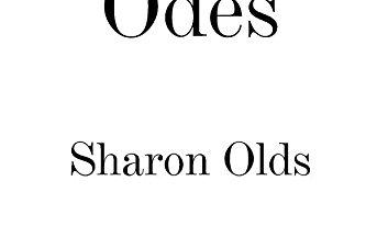 Odes: by Sharon Olds