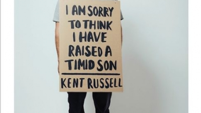 I Am Sorry to Think I Have Raised a Timid Son: by Kent Russell