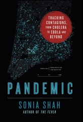 Pandemic: by Sonia Shah