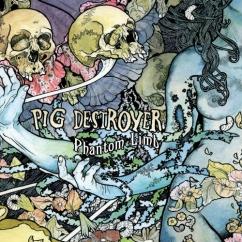 Rediscover: Pig Destroyer: Phantom Limb