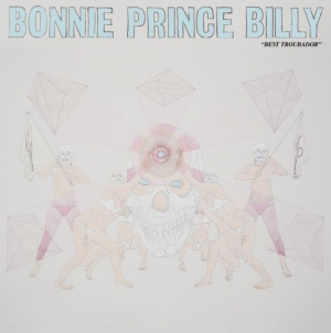 "Bonnie ""Prince"" Billy: Best Troubador"
