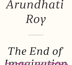 The End of Imagination: by Arundhati Roy