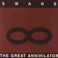 Swans/Michael Gira: The Great Annihilator/Drainland