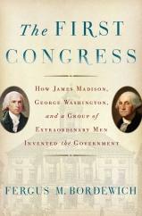 The First Congress: by Fergus M. Bordewich