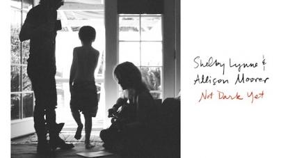 Shelby Lynne and Allison Moorer: Not Dark Yet