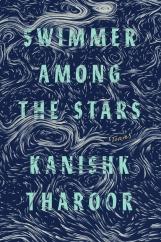 Swimmer Among the Stars: by Kanishk Tharoor