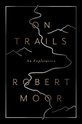 On Trails: by Robert Moor