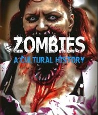 Zombies: A Cultural History: by Roger Luckhurst