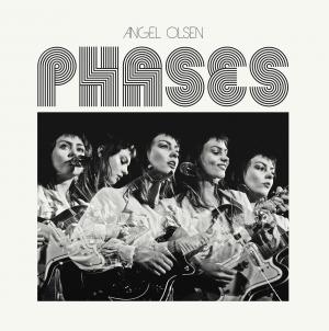 Angel Olsen: Phases