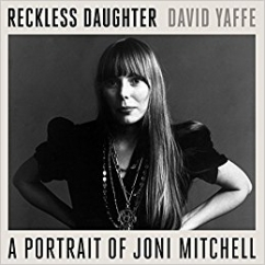 Reckless Daughter: by David Yaffe
