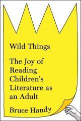Wild Things: by Bruce Handy