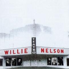 Revisit: Willie Nelson: Teatro