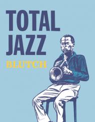 Total Jazz: by Blutch