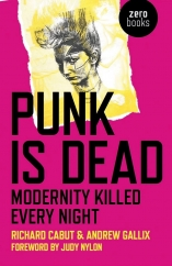 Punk Is Dead: by Richard Cabut and Andrew Gallix