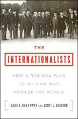 The Internationalists: by Oona A. Hathaway and Scott J. Shapiro