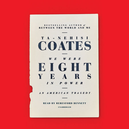 We Were Eight Years in Power: by Ta-Nehisi Coates - Spectrum