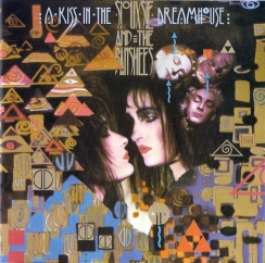 Discography: Siouxsie Sioux: A Kiss in the Dreamhouse