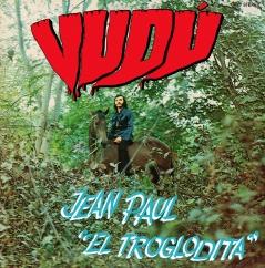 """Jean Paul """"El Troglodita"""": Vudú"""