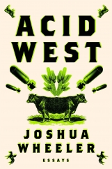 Acid West: by Joshua Wheeler