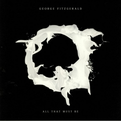 George FitzGerald: All That Must Be