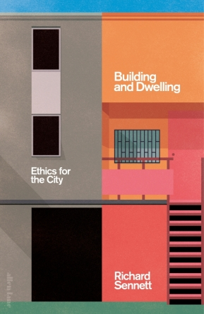 Building and Dwelling: by Richard Sennett