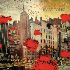 Caroline Davis: Heart Tonic