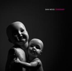 Dan Weiss: Starebaby