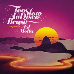 Various Artists: Too Slow to Disco Brasil