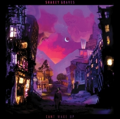Shakey Graves: Can't Wake Up