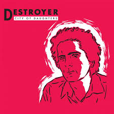 Destroyer: City of Daughters/Thief (Reissue)