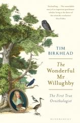 The Wonderful Mr Willughby: The First True Ornithologist: by Tim Birkhead
