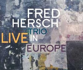 Fred Hersch Trio: Live in Europe