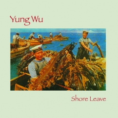 Rediscover: Yung Wu: Shore Leave