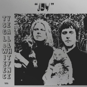 Ty Segall & White Fence: Joy