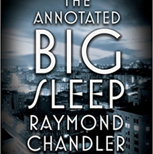 The Annotated Big Sleep: by Raymond Chandler
