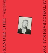 How to Write an Autobiographical Novel: by Alexander Chee