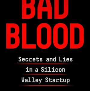 Bad Blood: by John Carreyrou