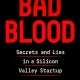 Bad Blood: by John Carreyrou