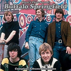 Buffalo Springfield: What's That Sound? The Complete Albums Collection