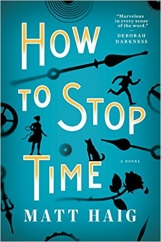 How to Stop Time: by Matt Haig