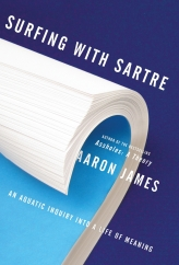 Surfing with Sartre: by Aaron James