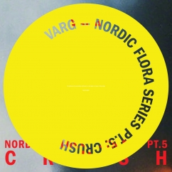 Varg: Nordic Flora Series Pt. 5: Crush
