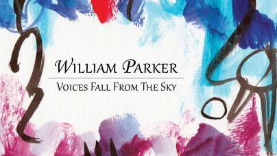 William Parker: Voices Fall from the Sky