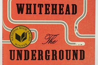 The Underground Railroad: by Colson Whitehead