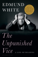 The Unpunished Vice: by Edmund White