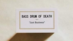Bass Drum of Death: Just Business